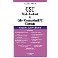 GST Works Contract & Other Construction/EPC Contracts (Budget 2019 Edition)