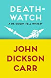 Death-Watch (The Dr. Gideon Fell Mysteries)