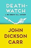 Death-Watch (Dr. Gideon Fell series Book 5)