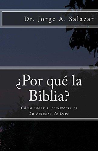 ¿Por qué la Biblia?: Cómo saber si realmente es la Palabra de Dios (Spanish Printing)