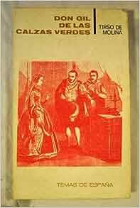 El burlador de Sevilla y convidado de piedra - Don Gil de las calzas