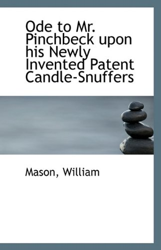 Download Ode to Mr. Pinchbeck upon his Newly Invented Patent Candle-Snuffers pdf epub