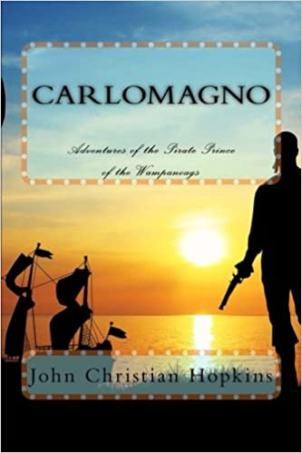 Carlomagno: Adventures of the Pirate Prince of the Wampanoag
