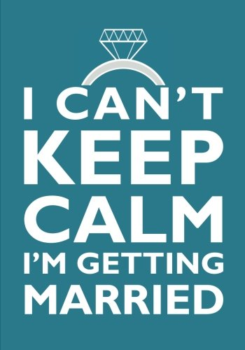 I Can't Keep Calm I'm Getting Married - Engagement Gift Notebook (7 x 10 Inches): A Classic 7x10 Inch Ruled/Lined Composition Book/Journal for ... Engaged, Fiancee's, and Brides To Be) pdf epub