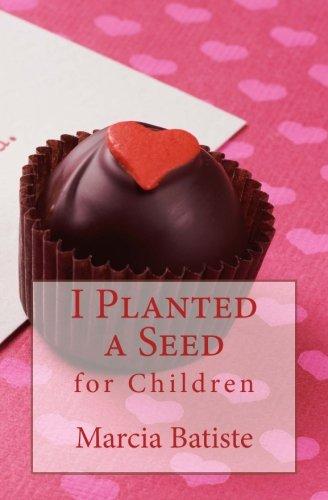 I Planted a Seed: for Children pdf epub