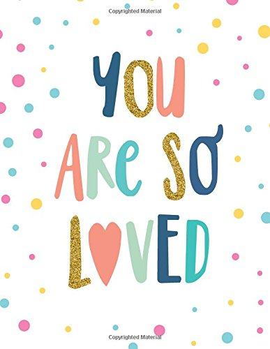 Read Online You are so loved: Inspirational quote journal, 8.5x11 in,110 pages mixed of 90P Dotted grid 20P Line ruled,Pink blue dot bubble: Quote journal to ... for life/ business /office /student/ teacher ebook
