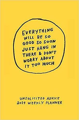 Unsolicited Advice 2019 Weekly Planner Adam J Kurtz