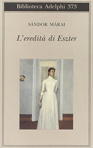 L'eredita di Eszter (Biblioteca Adelphi, 373)