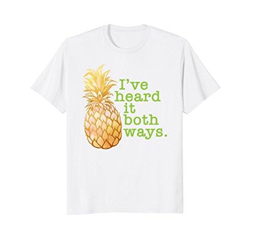 Ive Heard It Both Ways Funny Summer Pineapple T-Shirt