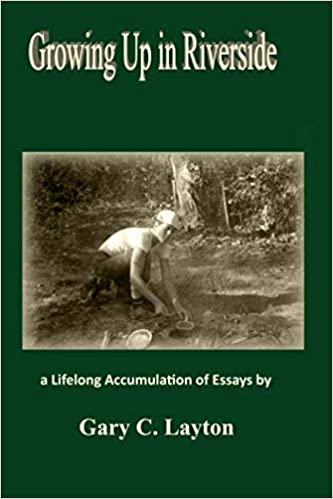 Growing Up In Riverside A Lifelong Accumulation Of Essays Gary C  Growing Up In Riverside A Lifelong Accumulation Of Essays Gary C Layton   Amazoncom Books English Literature Essay also Essay On Health Awareness  I Need A Ghostwriter