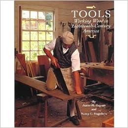 Tools Working Wood In Eighteenth Century America Wallace