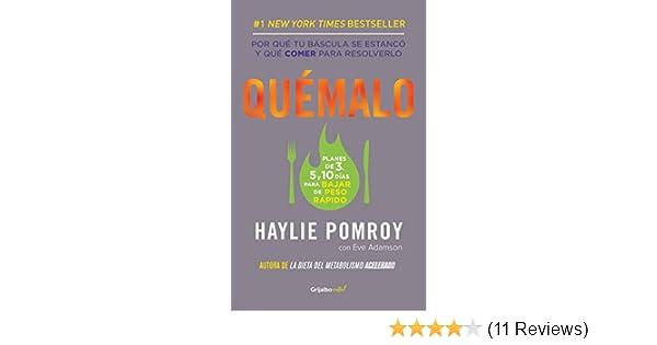 Amazon.com: Quémalo (Colección Vital): Qué comer cuando tienes que perder peso rápido. (Spanish Edition) eBook: Haylie Pomroy: Kindle Store