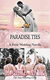 Paradise Ties: A Fortis Security Novel Book 8.5 (A Fortis Security Series)