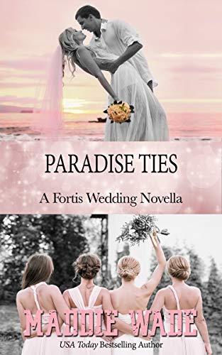 Paradise Ties by Maddie Wade