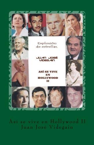 Descargar Libro Así Se Vive En Hollywood Ii: Explosión De Estrellas: Volume 2 Juan José Videgain