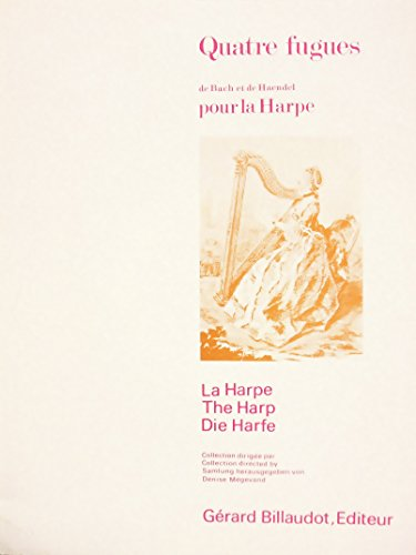 Quatre Fugues of Bach and Haendel (as played on Piano) pour la Harpe