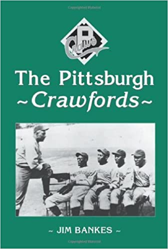 Book The Pittsburgh Crawfords by Jim Bankes (2001-03-02)
