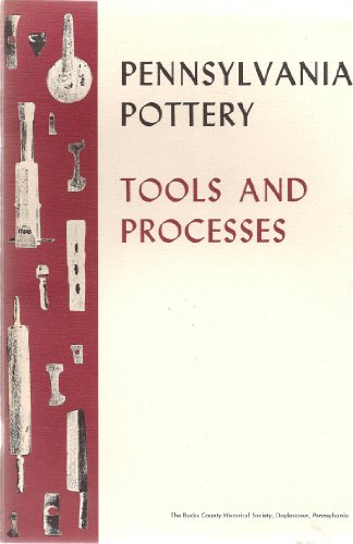 Pennsylvania Pottery: Tools and Processes