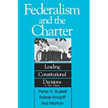 Federalism and the Charter: Leading Constitutional Decisions (Carleton Library Series) by Peter H. Russell (1989-07-15)