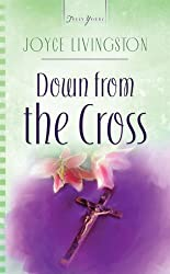 Down From The Cross: Truly Yours Digital Edition (Truly Yours Digital Editions Book 626)