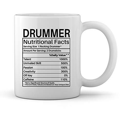 (Drummer Gifts Drummer Nutritional Facts Label Percussion Drum Player Funny Novelty Gag Gift for Christmas Birthday Ceramic Coffee Mug Tea Cup )