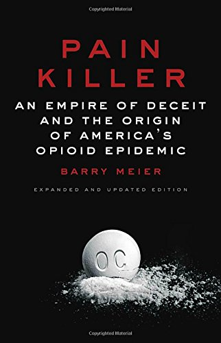 Pdf Health Pain Killer: An Empire of Deceit and the Origin of America's Opioid Epidemic