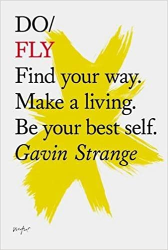 Book Do Fly: Find Your Way. Make a Living. be Your Best Self. (Do Books)