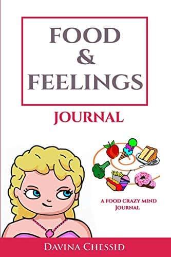 Food & Feelings Journal: A Food Crazy Mind Eating Awareness Journal