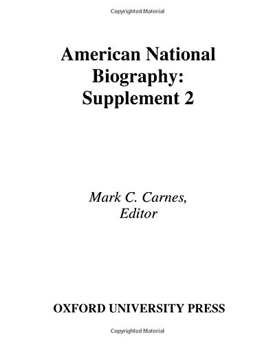 American National Biography (AMERICAN NATIONAL BIOGRAPHY SUPPLEMENT) by Oxford University Press