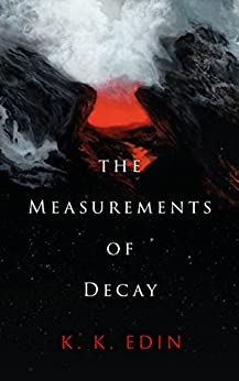The Measurements of Decay by [Edin, K. K.]