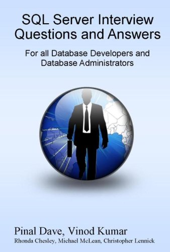 SQL Server Interview Questions and Answers: For All Database Developers and Developers Administrators (Sql Server Developer Interview Questions And Answers)