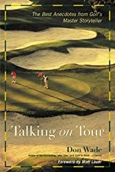 Talking on Tour: The Best Anecdotes from Golf's Master Storyteller