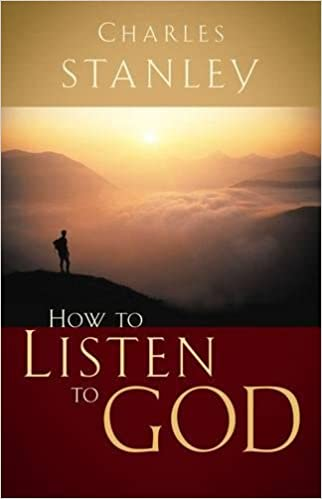 How to Listen to God: Charles F  Stanley (personal): 9780785264149