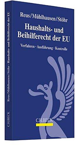 Haushalts- und Beihilferecht der EU: Verfahren, Ausführung, Kontrolle