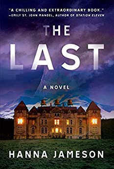 The Last: A Novel by [Jameson, Hanna]