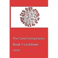 The Covid Conspiracies: Book 1 Lockdown