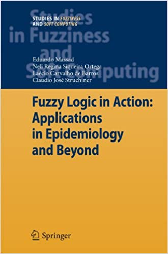 Fuzzy Logic In Action: Applications in Epidemiology and Beyond (Studies in Fuzziness and Soft Computing)