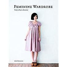 Feminine Wardrobe: Town, Party, Resort