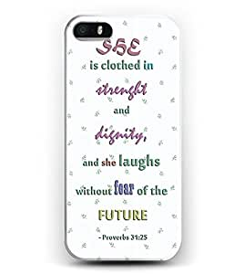 Case for iphone 5c Bible Verses -- She Is Clothed In Strenght And Dignity, And She Laughs Without Fear Of The Future - Proverbs 31:25