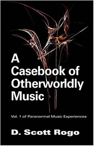Book A Casebook of Otherworldly Music by D. Scott Rogo (2005-12-15)
