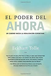 El poder del ahora: Un camino hacia la realizacion espiritual (Spanish Edition)