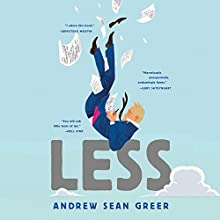 Less Audiobook by Andrew Sean Greer Narrated by Robert Petkoff