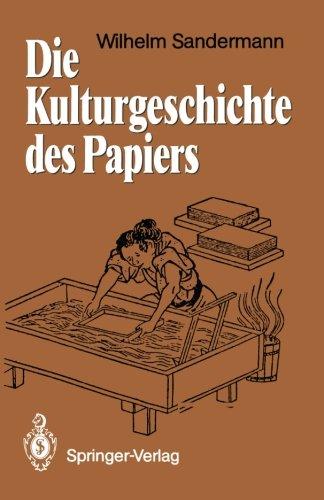 Die Kulturgeschichte Des Papiers (German Edition)