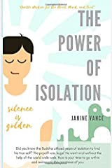 The Power of Isolation: How Silence is Golden Paperback