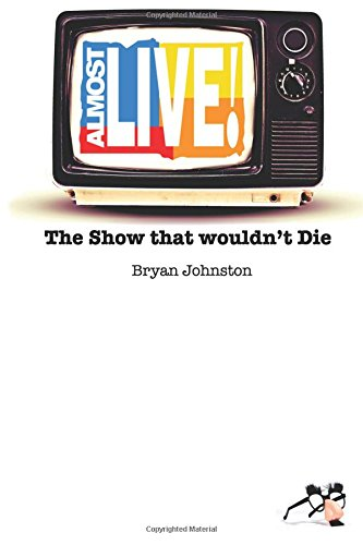 Almost Live! The Show that Wouldn't Die [Bryan Robert Johnston] (Tapa Blanda)