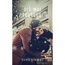Dis-moi pourquoi (French Edition)
