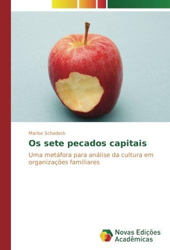 Os sete pecados capitais: Uma metfora para anlise da cultura em organizaes familiares (Portuguese Edition)