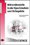 Mikronährstoffe in der Sportmedizin und Orthopädie (UNI-MED Science)