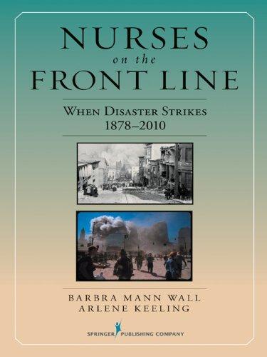 Nurses on the Front Line: When Disaster Strikes, 1878-2010 Pdf