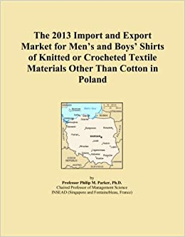 Book The 2013 Import and Export Market for Men's and Boys' Shirts of Knitted or Crocheted Textile Materials Other Than Cotton in Poland